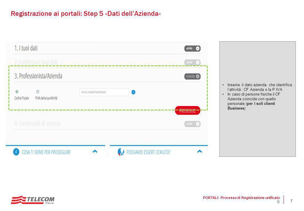 7 Inserire il dato azienda che identifica l'attività : CF Azienda o la P.IVA In caso di persone fisiche il CF Azienda coincide con quello personale (p