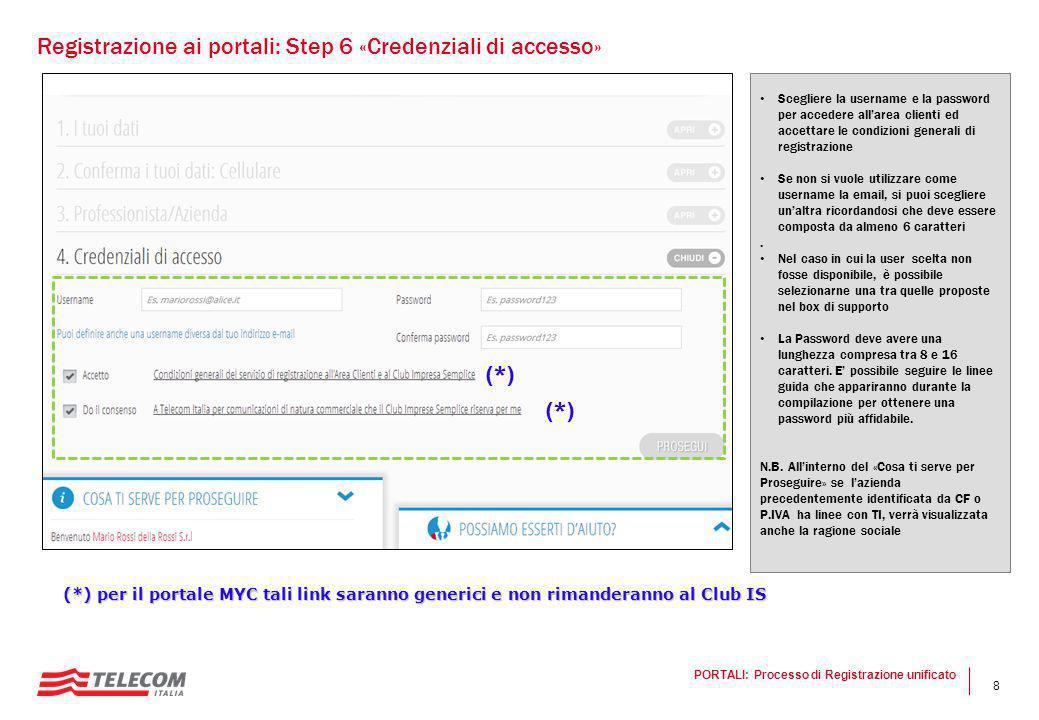 8 Scegliere la username e la password per accedere all'area clienti ed accettare le condizioni generali di registrazione Se non si vuole utilizzare co