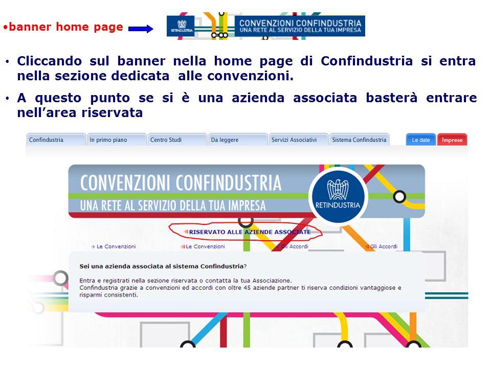 Cliccando sul banner nella home page di Confindustria si entra nella sezione dedicata alle convenzioni. A questo punto se si è una azienda associata b