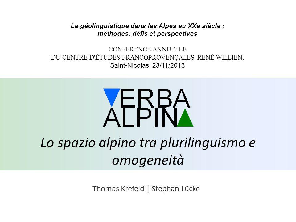 Thomas Krefeld | Stephan Lücke Lo spazio alpino tra plurilinguismo e omogeneità La géolinguistique dans les Alpes au XXe siècle : méthodes, défis et p
