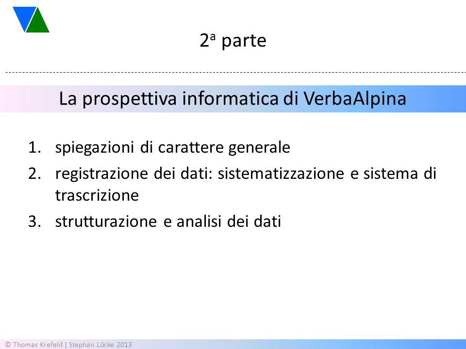 La prospettiva informatica di VerbaAlpina 1.spiegazioni di carattere generale 2.registrazione dei dati: sistematizzazione e sistema di trascrizione 3.