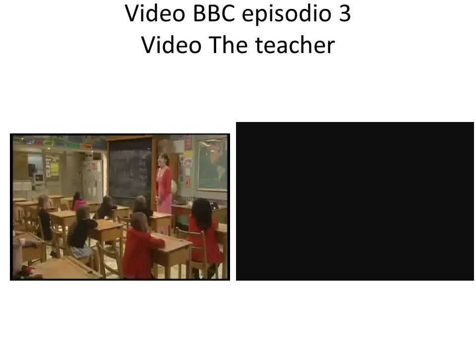 Video BBC episodio 3 Video The teacher
