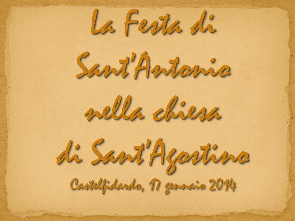 La Festa di Sant'Antonio nella chiesa di Sant'Agostino Castelfidardo, 17 gennaio 2014 La Festa di Sant'Antonio nella chiesa di Sant'Agostino Castelfid