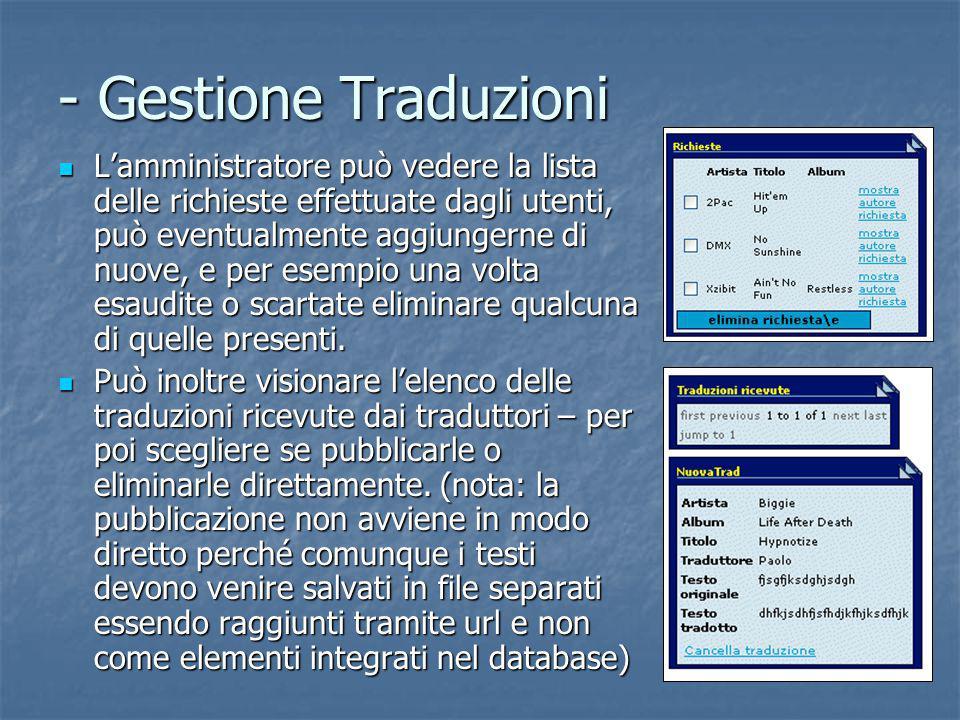 - Gestione Traduzioni L'amministratore può vedere la lista delle richieste effettuate dagli utenti, può eventualmente aggiungerne di nuove, e per esem