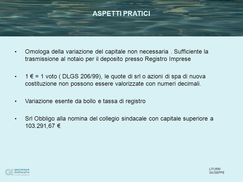 Omologa della variazione del capitale non necessaria. Sufficiente la trasmissione al notaio per il deposito presso Registro Imprese 1 € = 1 voto ( DLG