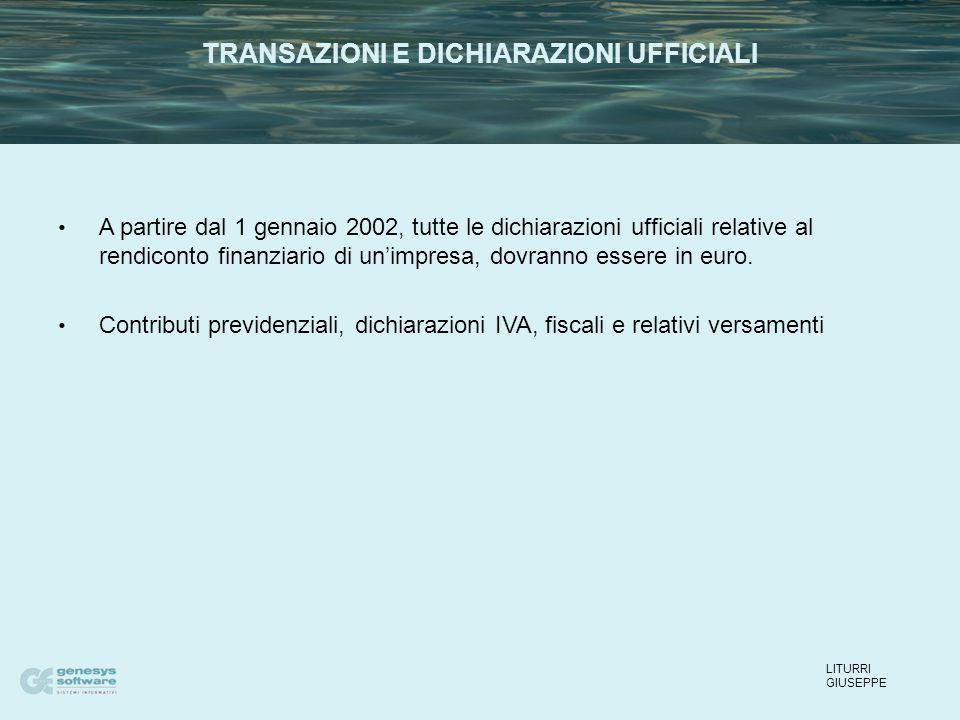 A partire dal 1 gennaio 2002, tutte le dichiarazioni ufficiali relative al rendiconto finanziario di un'impresa, dovranno essere in euro.