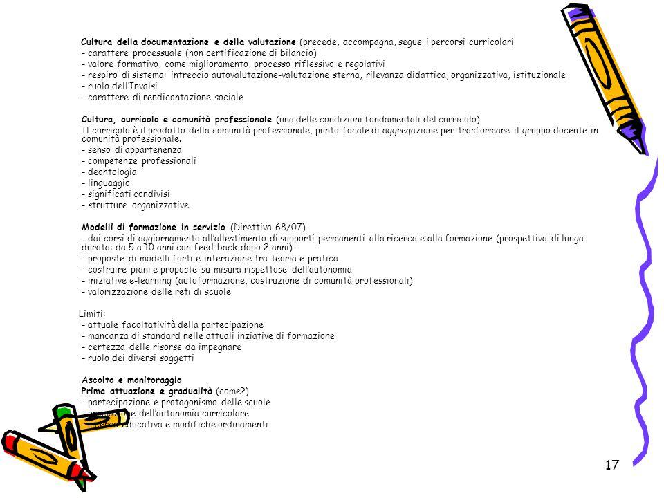 17 Cultura della documentazione e della valutazione (precede, accompagna, segue i percorsi curricolari - carattere processuale (non certificazione di