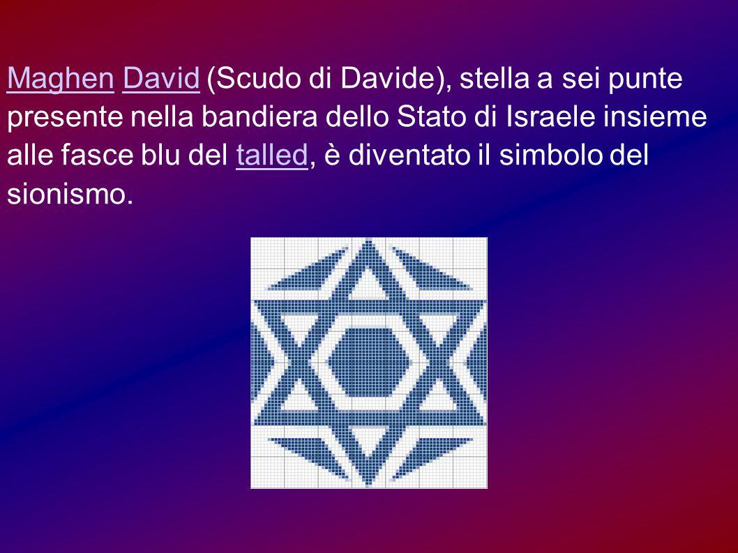 MaghenMaghen David (Scudo di Davide), stella a sei punte presente nella bandiera dello Stato di Israele insieme alle fasce blu del talled, è diventato