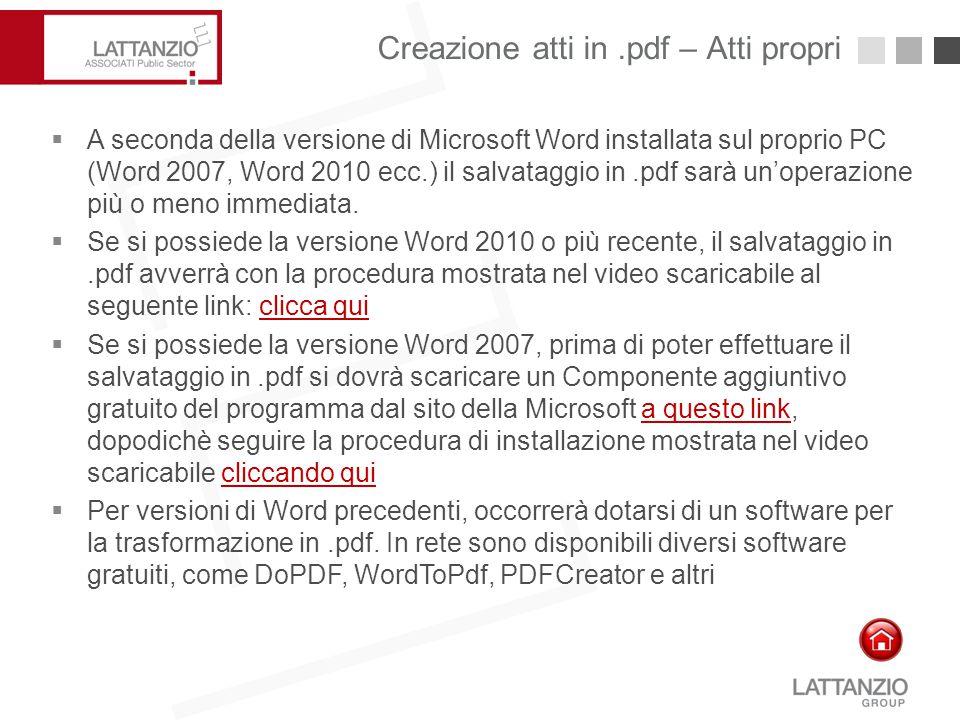 Creazione atti in.pdf – Atti propri11  A seconda della versione di Microsoft Word installata sul proprio PC (Word 2007, Word 2010 ecc.) il salvataggi