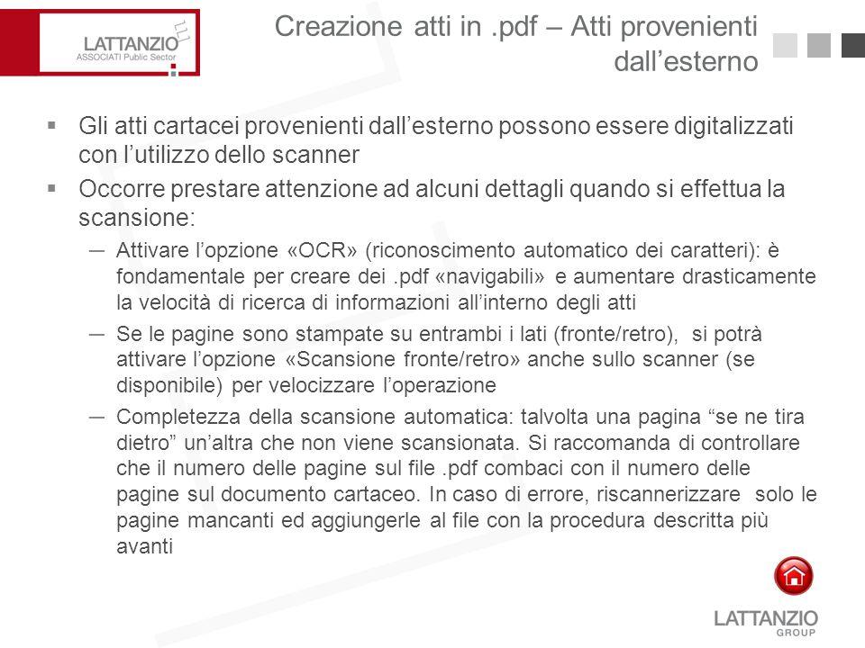 Creazione atti in.pdf – Atti provenienti dall'esterno12  Gli atti cartacei provenienti dall'esterno possono essere digitalizzati con l'utilizzo dello