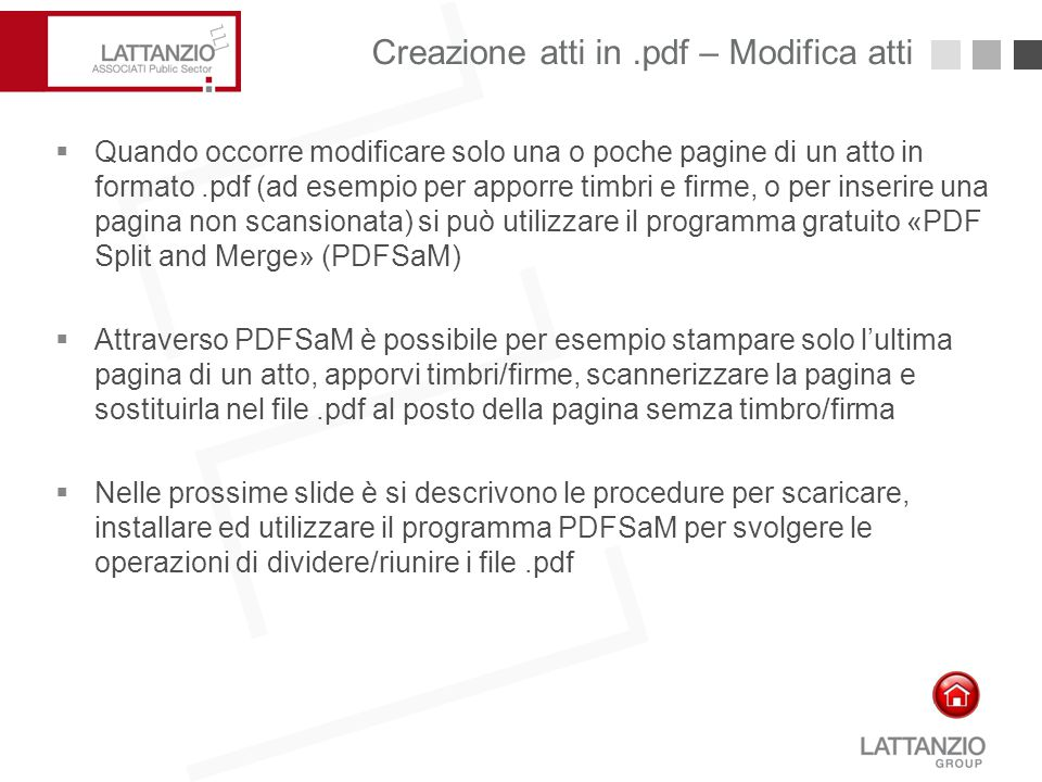 Creazione atti in.pdf – Modifica atti14 PDF Split and Merge (PDFSaM) è un software open source e gratuito che permette di manipolare documenti in formato PDF.