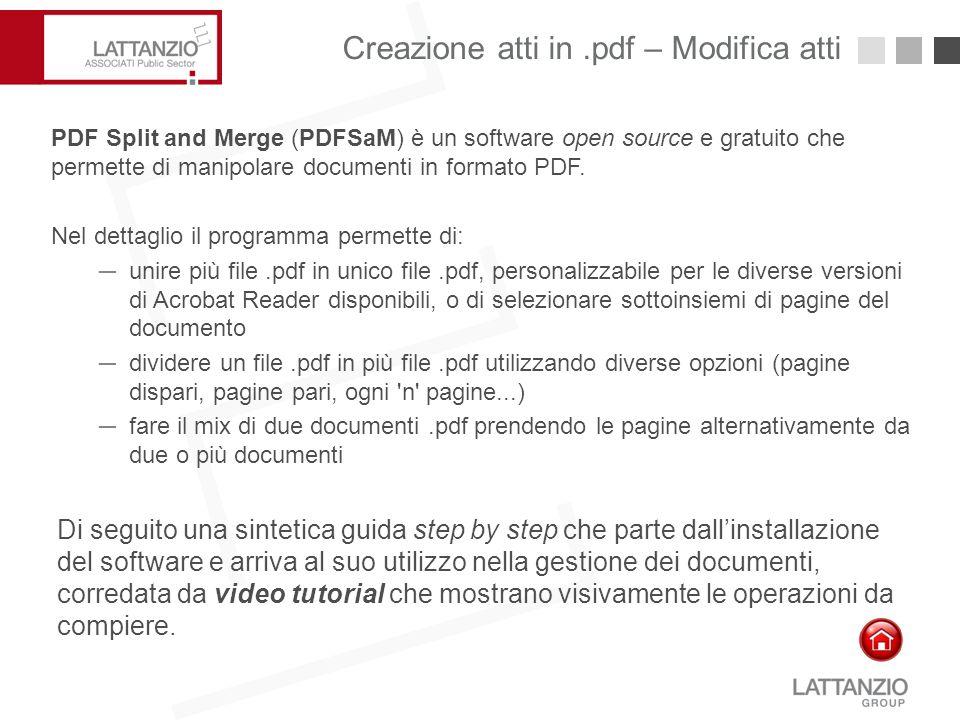 Creazione atti in.pdf – Modifica atti14 PDF Split and Merge (PDFSaM) è un software open source e gratuito che permette di manipolare documenti in form