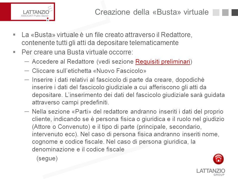 Creazione della «Busta» virtuale21  La «Busta» virtuale è un file creato attraverso il Redattore, contenente tutti gli atti da depositare telematicam