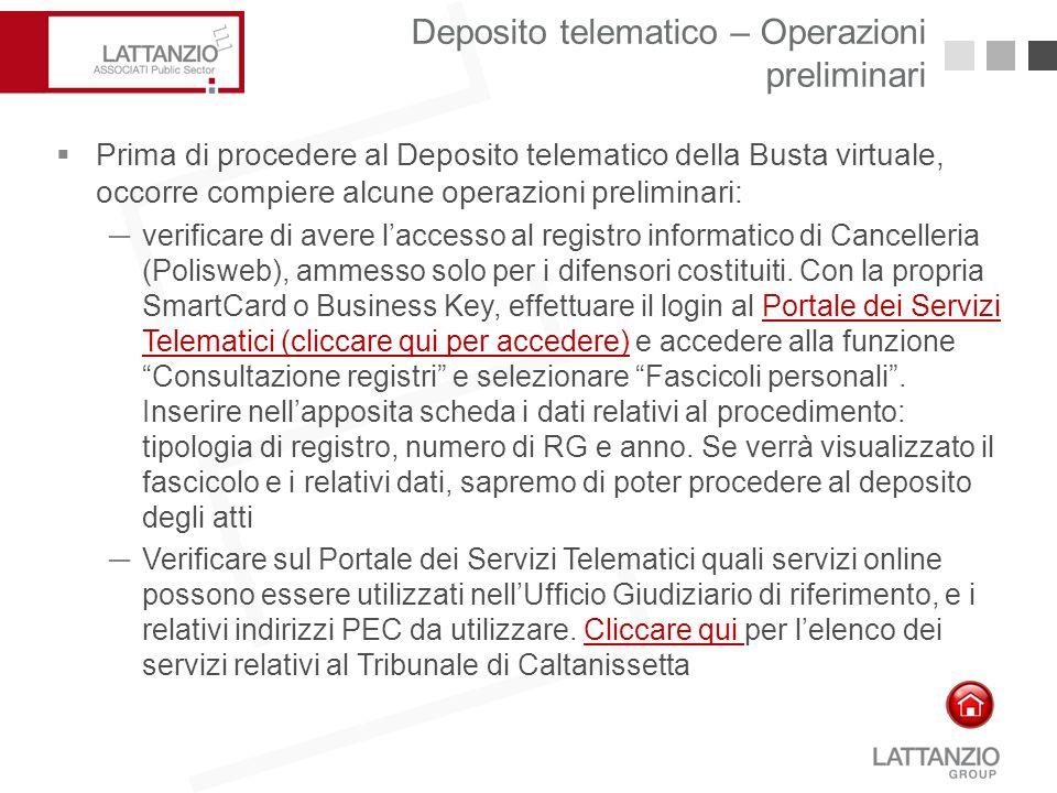 Deposito telematico – Operazioni preliminari24  Prima di procedere al Deposito telematico della Busta virtuale, occorre compiere alcune operazioni pr