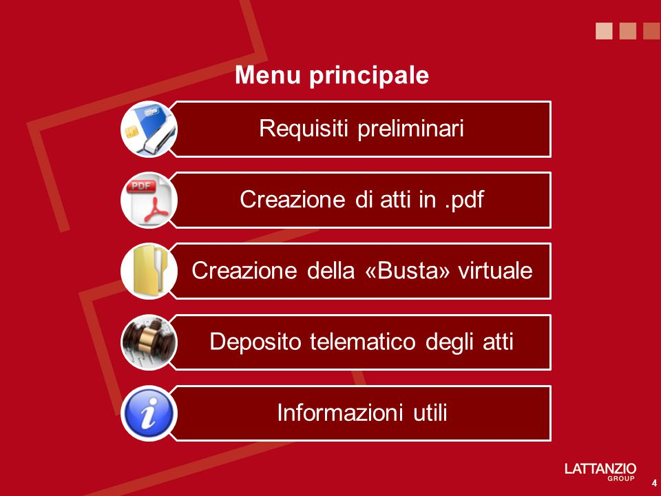 Menu principale 4 Requisiti preliminari Creazione di atti in.pdf Creazione della «Busta» virtuale Deposito telematico degli atti Informazioni utili