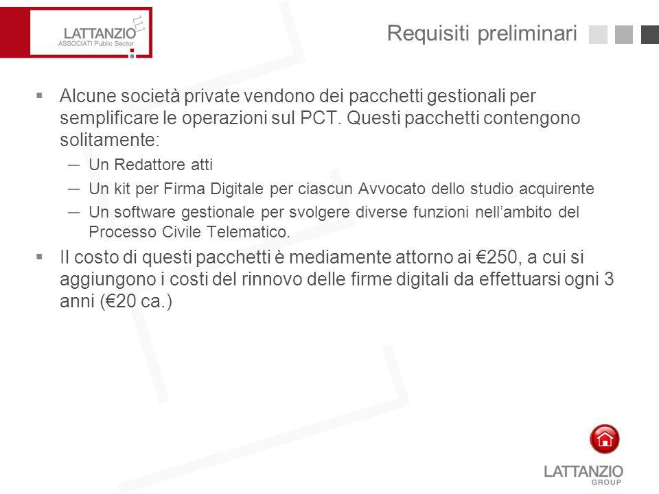 Requisiti preliminari 8  Alcune società private vendono dei pacchetti gestionali per semplificare le operazioni sul PCT. Questi pacchetti contengono