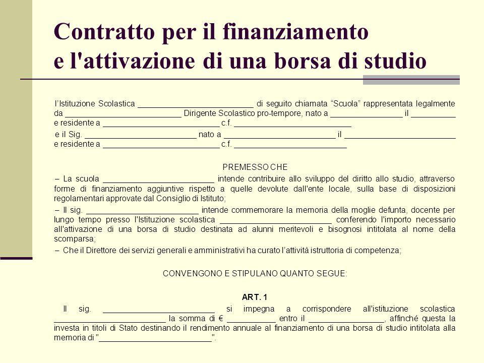 """Contratto per il finanziamento e l'attivazione di una borsa di studio l'Istituzione Scolastica __________________________ di seguito chiamata """"Scuola"""""""