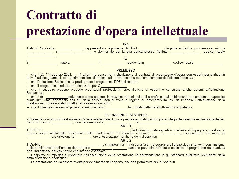 Contratto di prestazione d'opera intellettuale TRA l'Istituto Scolastico _______________ rappresentato legalmente dal Prof. ________ ___ dirigente sco