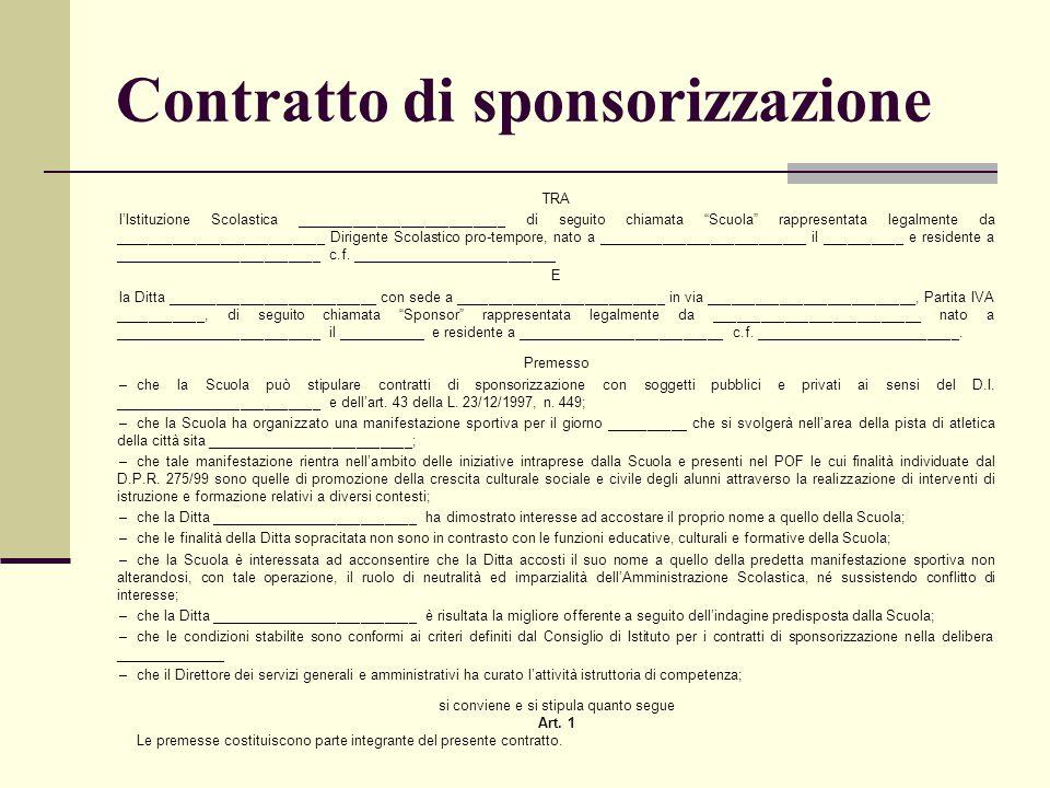 """Contratto di sponsorizzazione TRA l'Istituzione Scolastica __________________________ di seguito chiamata """"Scuola"""" rappresentata legalmente da _______"""