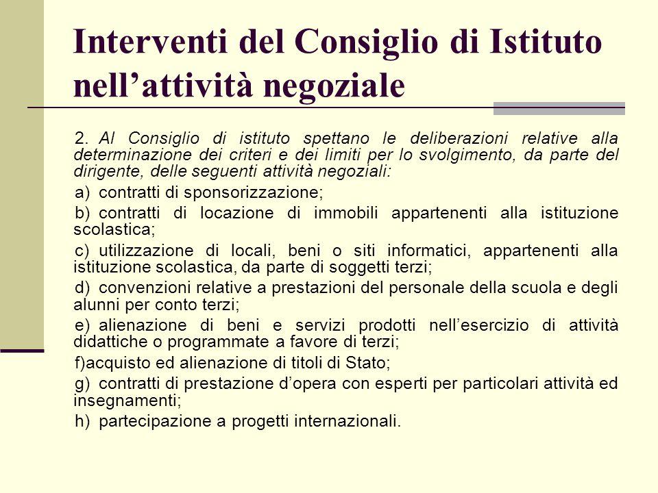 Interventi del Consiglio di Istituto nell'attività negoziale 2.Al Consiglio di istituto spettano le deliberazioni relative alla determinazione dei cri