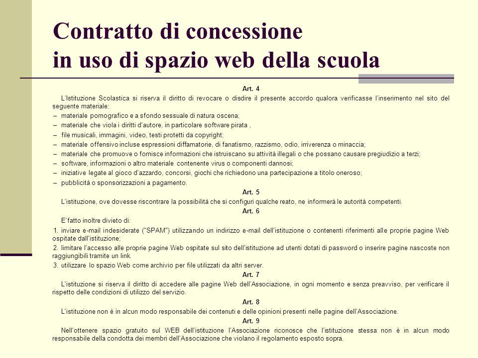 Contratto di concessione in uso di spazio web della scuola Art. 4 L'Istituzione Scolastica si riserva il diritto di revocare o disdire il presente acc