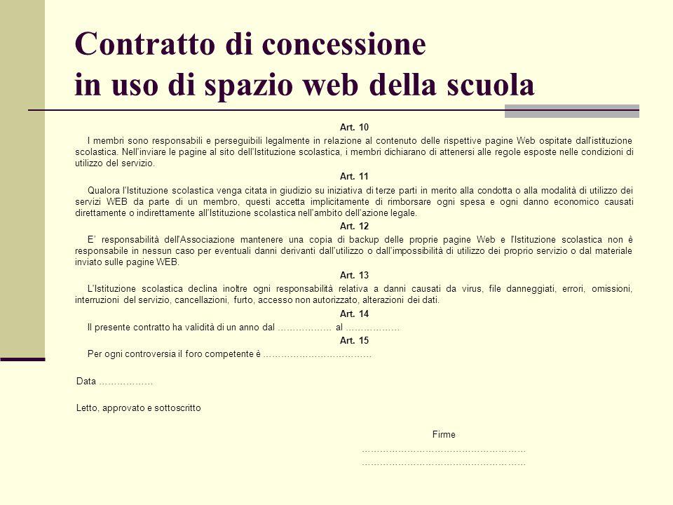 Contratto di concessione in uso di spazio web della scuola Art. 10 I membri sono responsabili e perseguibili legalmente in relazione al contenuto dell