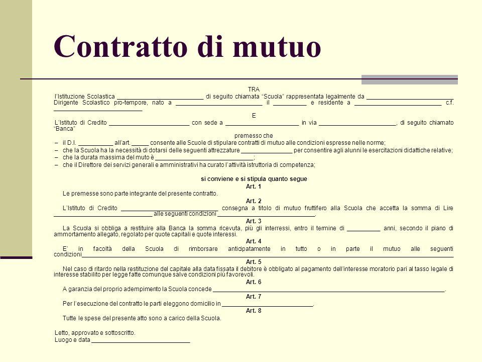 """Contratto di mutuo TRA l'Istituzione Scolastica __________________________ di seguito chiamata """"Scuola"""" rappresentata legalmente da __________________"""