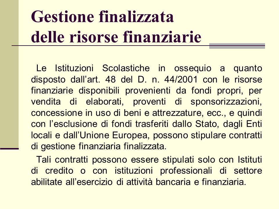 Gestione finalizzata delle risorse finanziarie Le Istituzioni Scolastiche in ossequio a quanto disposto dall'art. 48 del D. n. 44/2001 con le risorse