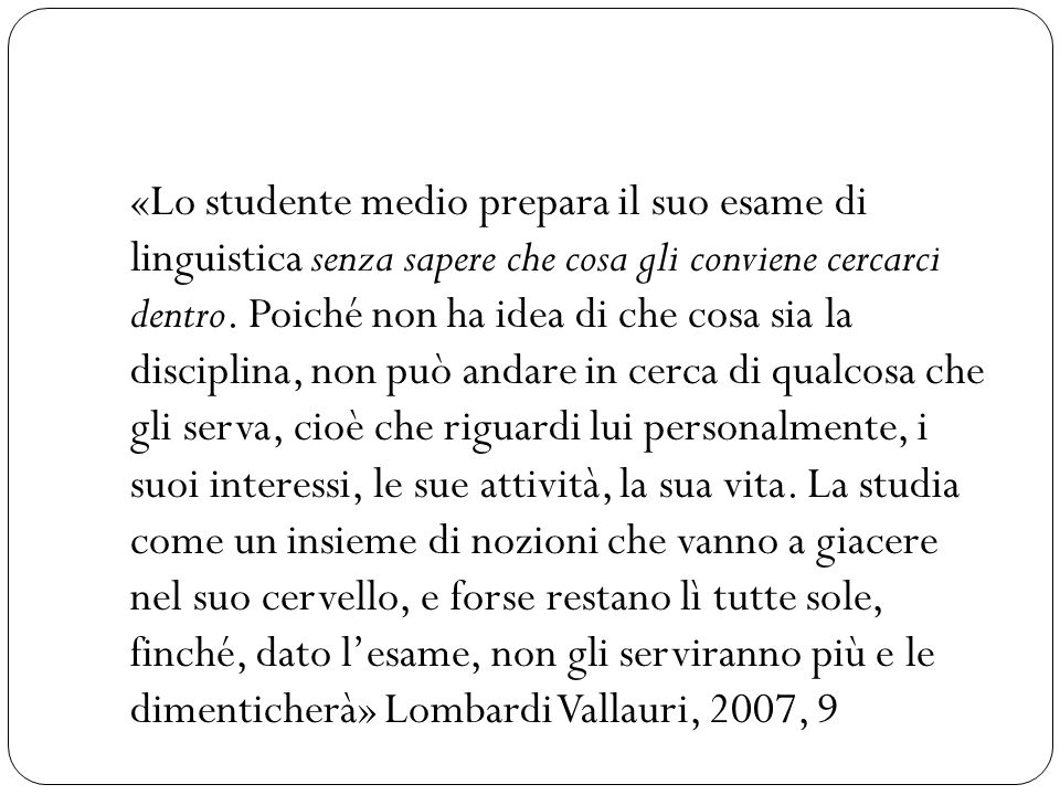 «Lo studente medio prepara il suo esame di linguistica senza sapere che cosa gli conviene cercarci dentro. Poiché non ha idea di che cosa sia la disci