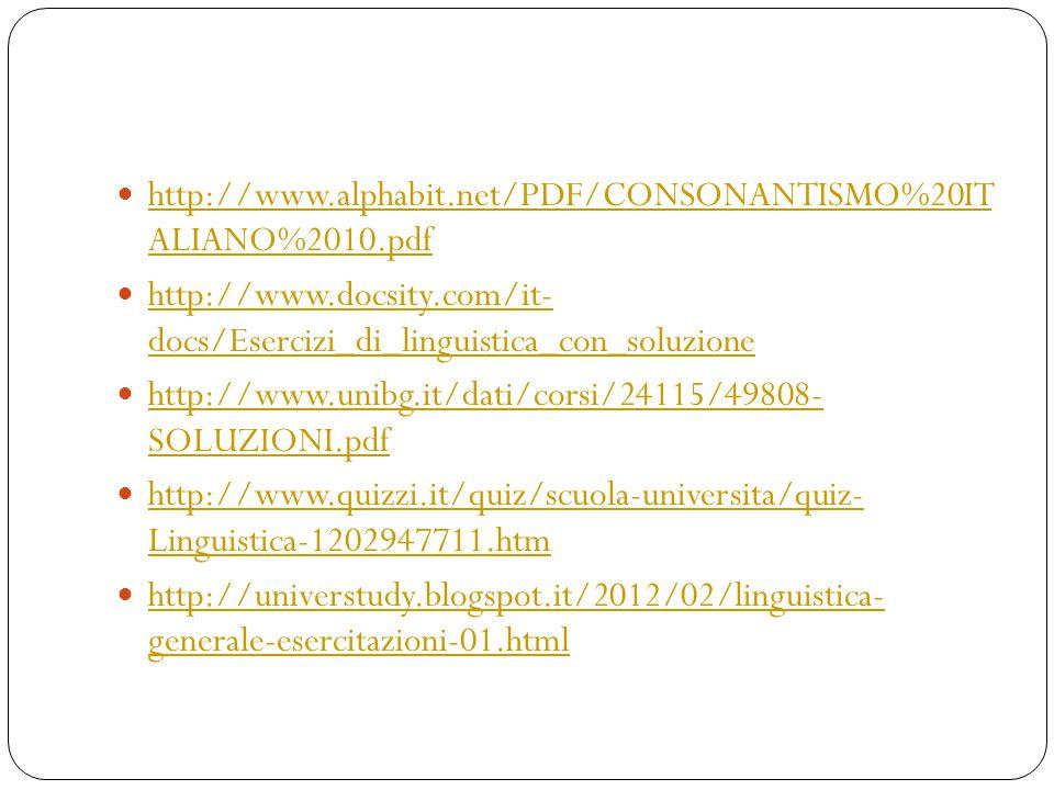 http://www.alphabit.net/PDF/CONSONANTISMO%20IT ALIANO%2010.pdf http://www.alphabit.net/PDF/CONSONANTISMO%20IT ALIANO%2010.pdf http://www.docsity.com/i