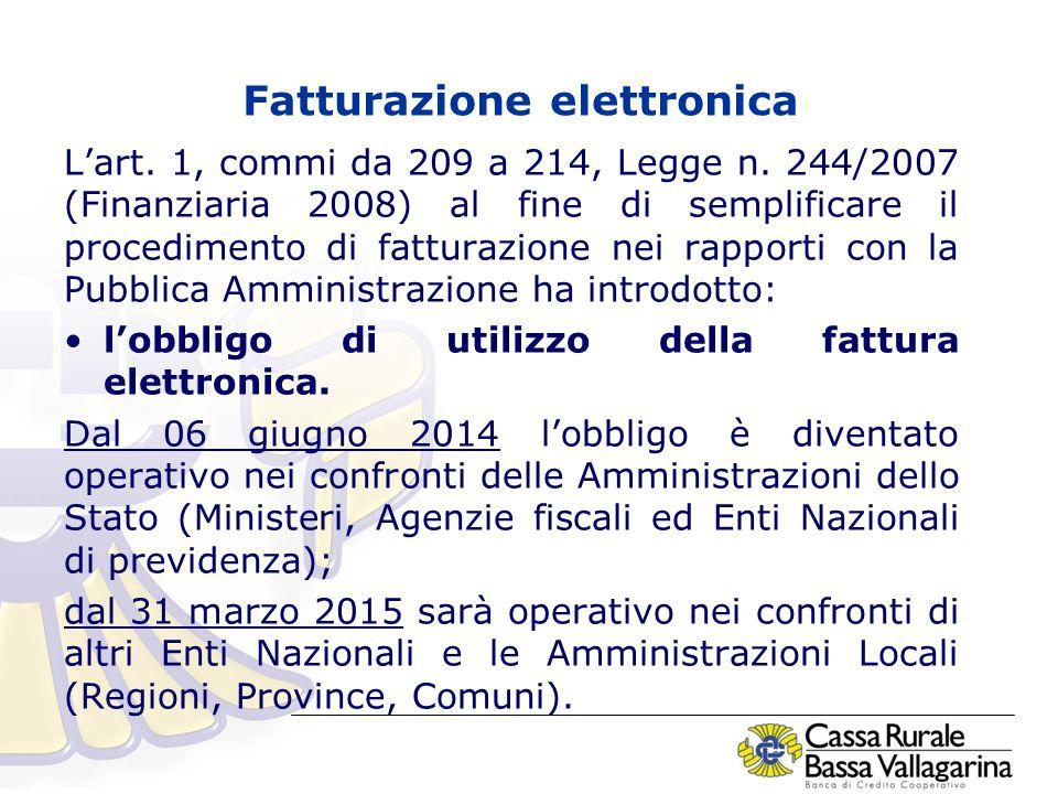Fatturazione elettronica L'art. 1, commi da 209 a 214, Legge n.
