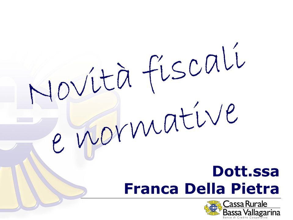 Novità fiscali e normative Dott.ssa Franca Della Pietra