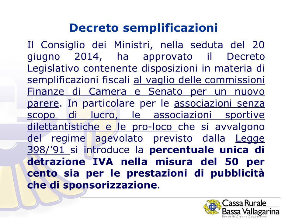 Decreto semplificazioni Il Consiglio dei Ministri, nella seduta del 20 giugno 2014, ha approvato il Decreto Legislativo contenente disposizioni in materia di semplificazioni fiscali al vaglio delle commissioni Finanze di Camera e Senato per un nuovo parere.