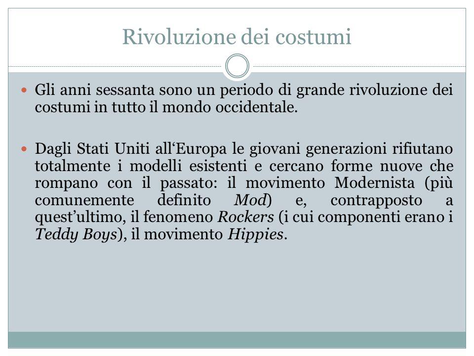 Rivoluzione dei costumi Gli anni sessanta sono un periodo di grande rivoluzione dei costumi in tutto il mondo occidentale. Dagli Stati Uniti all'Europ