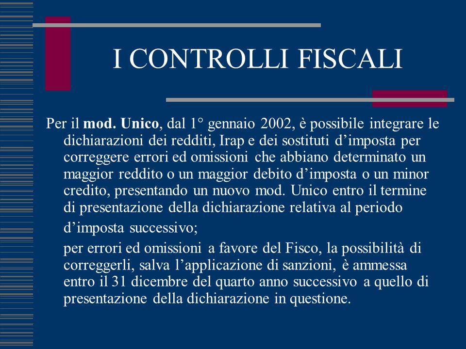I CONTROLLI FISCALI Per il mod. Unico, dal 1° gennaio 2002, è possibile integrare le dichiarazioni dei redditi, Irap e dei sostituti d'imposta per cor