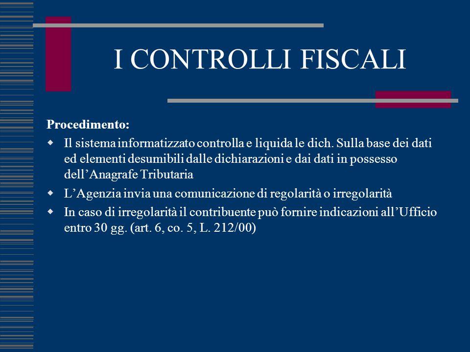 I CONTROLLI FISCALI Procedimento:  Il sistema informatizzato controlla e liquida le dich.