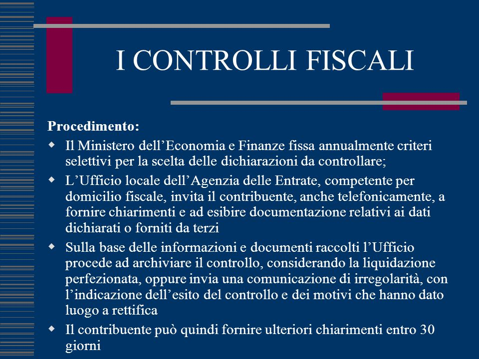 I CONTROLLI FISCALI Procedimento:  Il Ministero dell'Economia e Finanze fissa annualmente criteri selettivi per la scelta delle dichiarazioni da cont