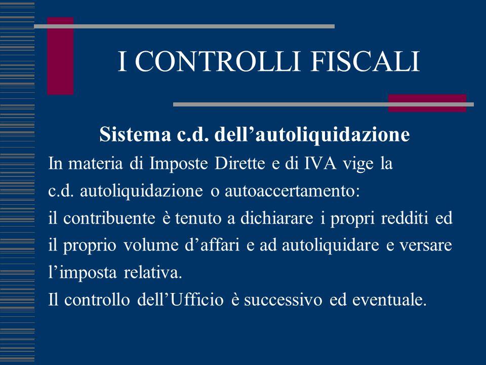 I CONTROLLI FISCALI Sistema c.d.