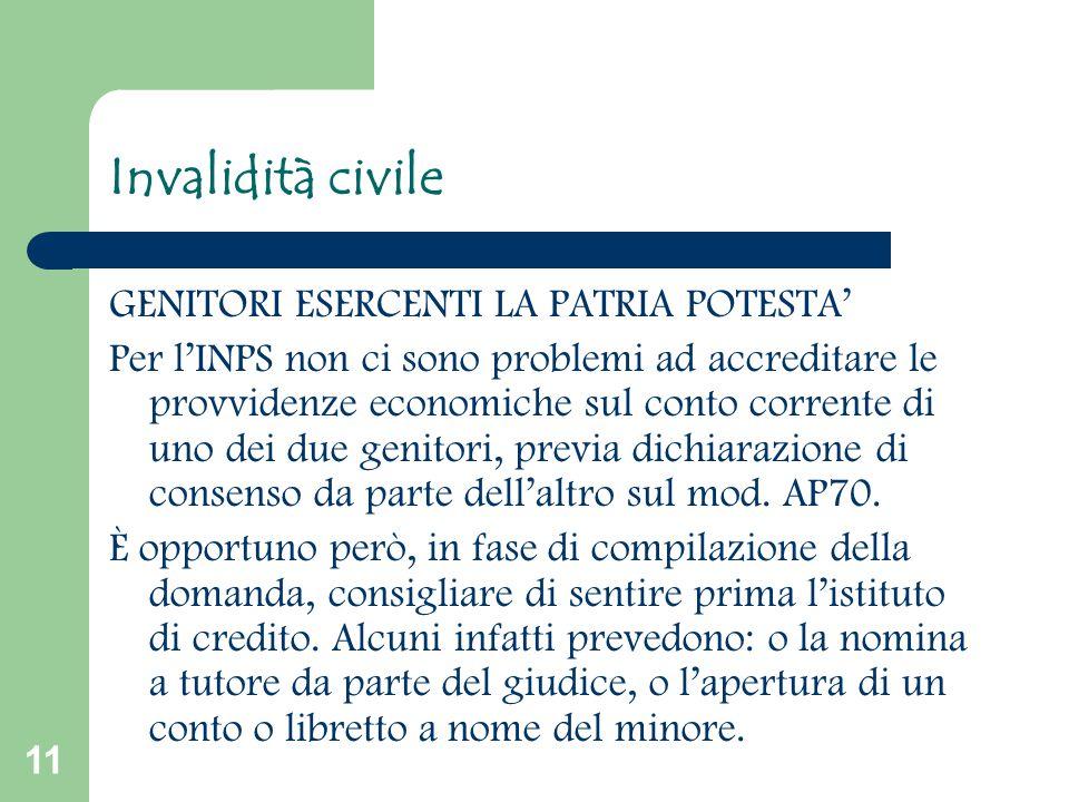11 Invalidità civile GENITORI ESERCENTI LA PATRIA POTESTA' Per l'INPS non ci sono problemi ad accreditare le provvidenze economiche sul conto corrente