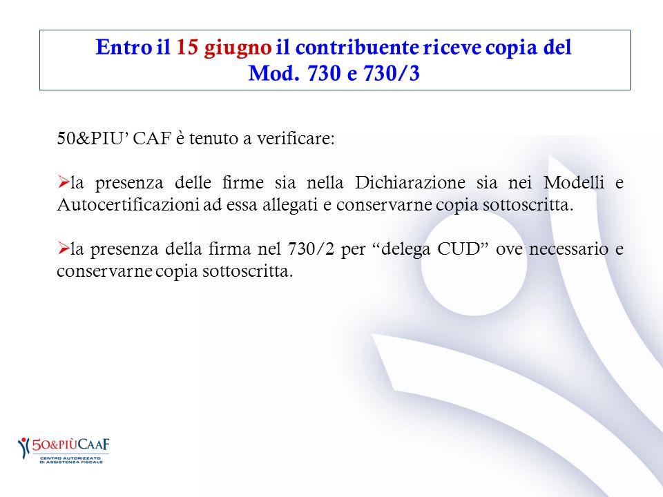 50&PIU' CAF è tenuto a verificare:  la presenza delle firme sia nella Dichiarazione sia nei Modelli e Autocertificazioni ad essa allegati e conservar