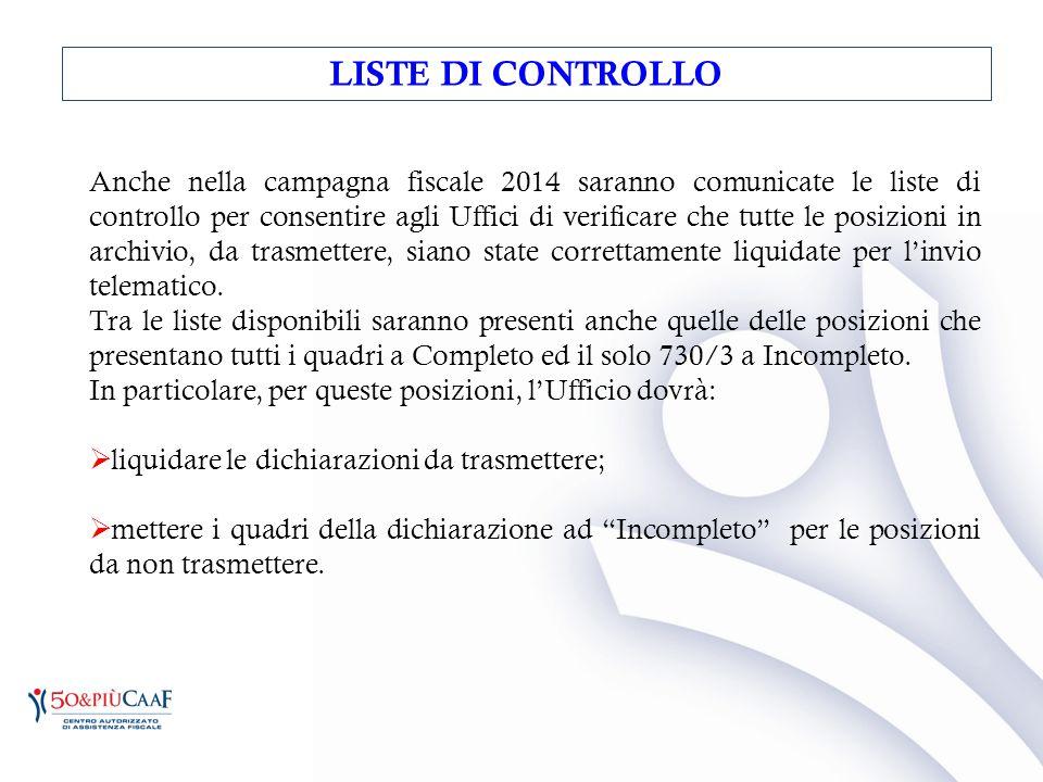 Anche nella campagna fiscale 2014 saranno comunicate le liste di controllo per consentire agli Uffici di verificare che tutte le posizioni in archivio