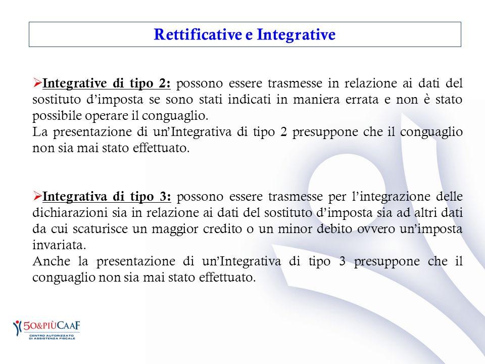 Integrative di tipo 2: possono essere trasmesse in relazione ai dati del sostituto d'imposta se sono stati indicati in maniera errata e non è stato