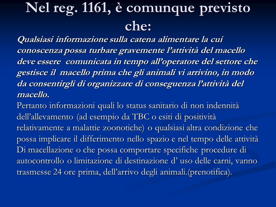 Nel reg. 1161, è comunque previsto che: Qualsiasi informazione sulla catena alimentare la cui conoscenza possa turbare gravemente l'attività del macel