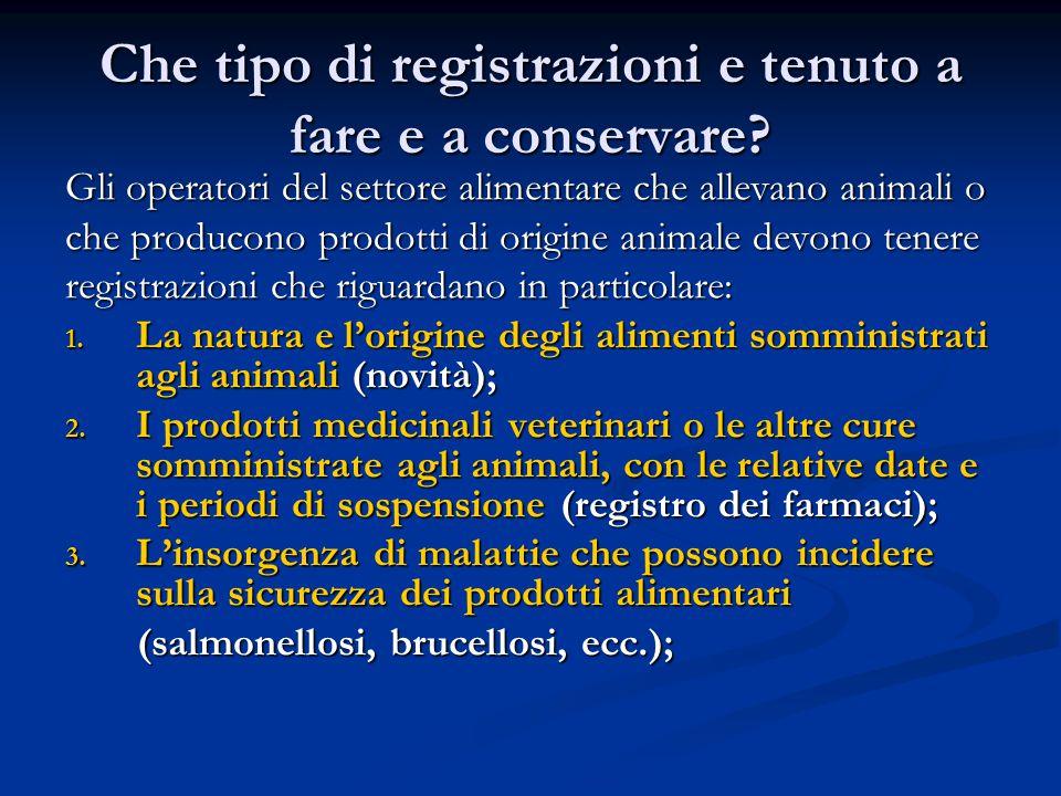 Che tipo di registrazioni e tenuto a fare e a conservare? Gli operatori del settore alimentare che allevano animali o che producono prodotti di origin