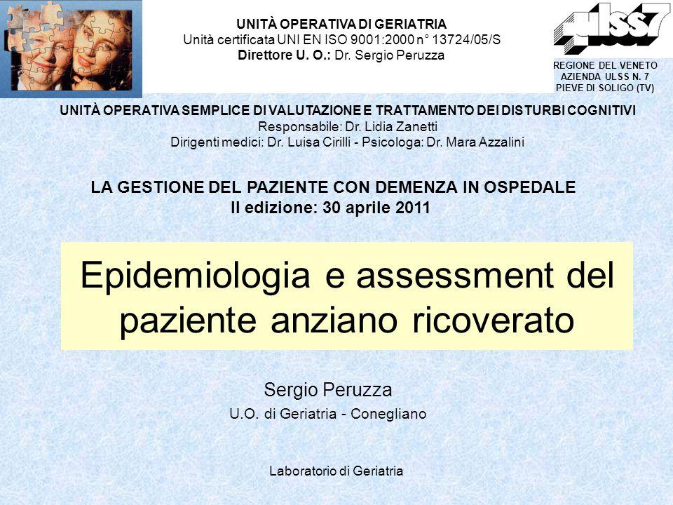 Laboratorio di Geriatria Epidemiologia e assessment del paziente anziano ricoverato Sergio Peruzza U.O. di Geriatria - Conegliano UNITÀ OPERATIVA DI G