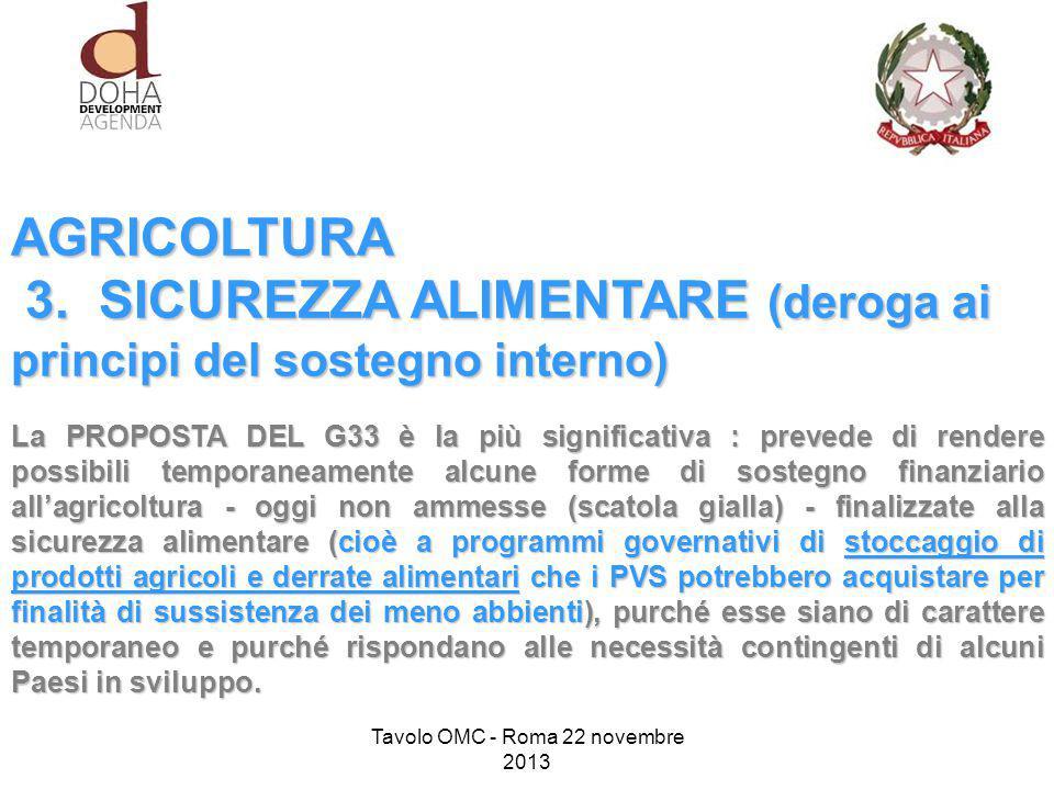 AGRICOLTURA 3. SICUREZZA ALIMENTARE (deroga ai principi del sostegno interno) 3.