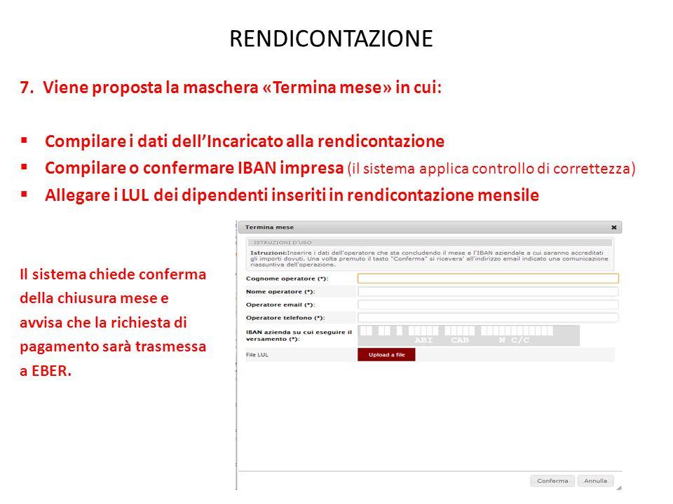 RENDICONTAZIONE 7. Viene proposta la maschera «Termina mese» in cui:  Compilare i dati dell'Incaricato alla rendicontazione  Compilare o confermare