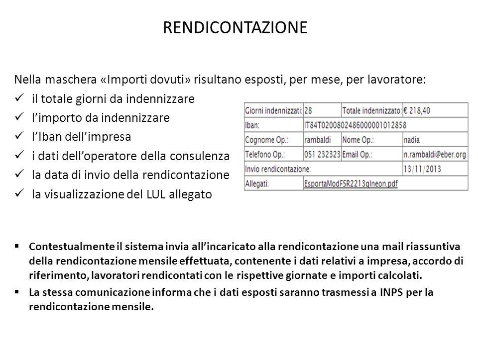 RENDICONTAZIONE Nella maschera «Importi dovuti» risultano esposti, per mese, per lavoratore: il totale giorni da indennizzare l'importo da indennizzar
