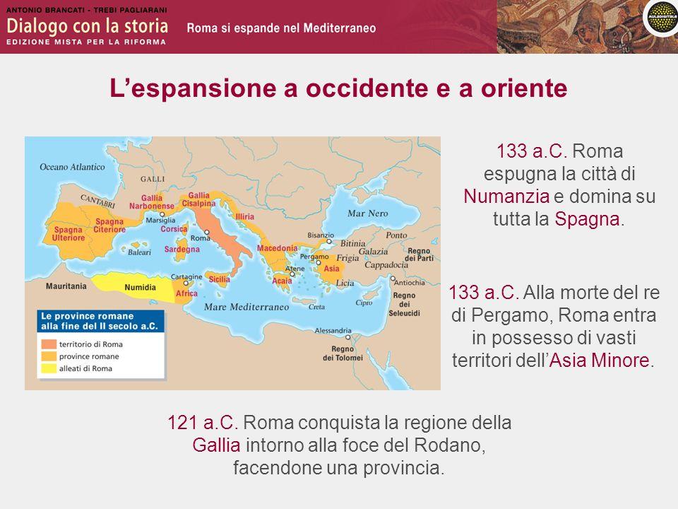 L'espansione a occidente e a oriente 121 a.C.