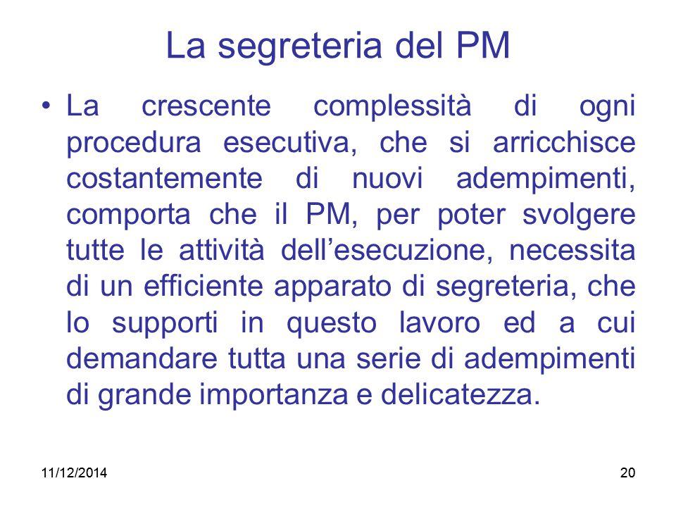 20 La segreteria del PM La crescente complessità di ogni procedura esecutiva, che si arricchisce costantemente di nuovi adempimenti, comporta che il P